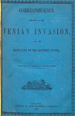 Correspondence Relating to the Fenian Invasion